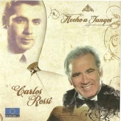 CARLOS ROSSI - HECHO A TANGOS