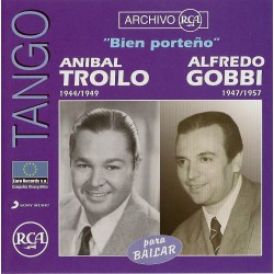 ANIBAL TROILO ( 1944 - 1949 ) ALFREDO GOBBI ( 1947 1957 ) BIEN PORTEÑO