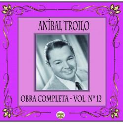 "ANIBAL TROILO "" OBRA COMPLETA VOL "" 12 "" DE "" 24 """