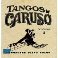"CHE BANDEONEON ""TANGOS BY CARUSO VOLUMEN 3"""