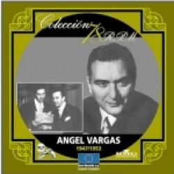 ANGEL VARGAS (1947-1953)