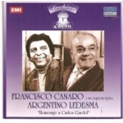 """ARGENTINO LEDESMA CON FRANCISCO CANARO """"HOMENAJE A CARLOS GARDEL """""""