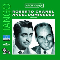 ROBERTO CHANEL - ANGEL DOMINGUEZ 1954 / 1959