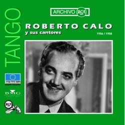 ROBERTO CALO Y SUS CANTORES 1956 / 1958