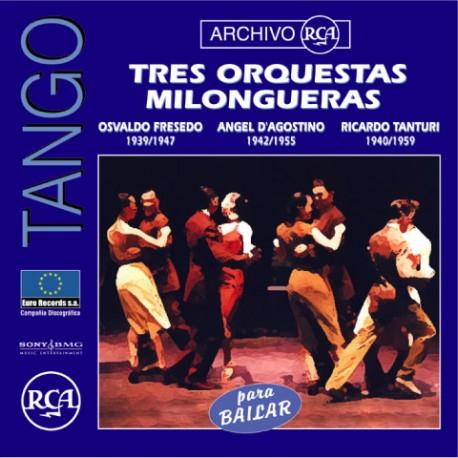 TRES ORQUESTAS MILOMGUERAS - DAGOSTINO - FRESEDO - TANTURI